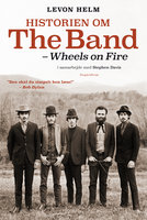 Historien om The Band - Levon Helm,Stephen Davis