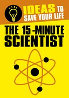 The 15-Minute Scientist - Anne Rooney