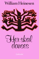Her skal danses - William Heinesen
