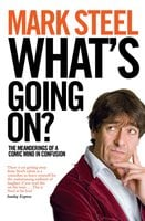 What's Going On? - Mark Steel