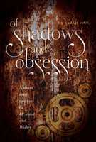 Of Shadows and Obsession: A Short Story Prequel to Of Metal and Wishes - Sarah Fine