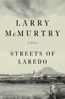 Streets Of Laredo - Larry McMurtry