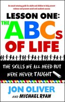 Lesson One: The ABCs of Life - The Skills We All Need but Were Never Taught - Michael Ryan,Jon Oliver