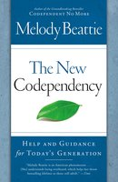 The New Codependency: Help and Guidance for Today's Generation - Melody Beattie