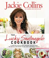 The Lucky Santangelo Cookbook - Jackie Collins