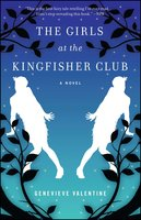 The Girls at the Kingfisher Club - Genevieve Valentine