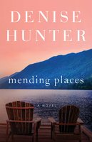 Mending Places - Denise Hunter