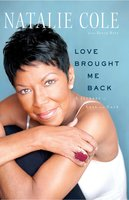 Love Brought Me Back: A Journey of Loss and Gain - Natalie Cole