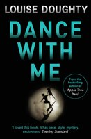 Dance With Me - Louise Doughty