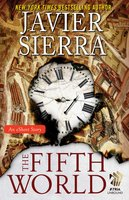 The Fifth World: An eShort Story - Javier Sierra