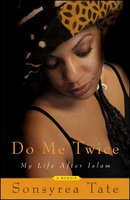 Do Me Twice: My Life After Islam - Sonsyrea Tate