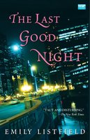 The Last Good Night - Emily Listfield