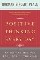 Positive Thinking Every Day - Dr. Norman Vincent Peale