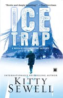 Ice Trap: A Novel of Psychological Suspense - Kitty Sewell