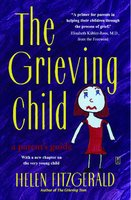 The Grieving Child: A Parent's Guide - Helen Fitzgerald