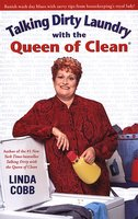 Talking Dirty Laundry with the Queen of Clean - Linda Cobb