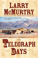 Telegraph Days - Larry McMurtry