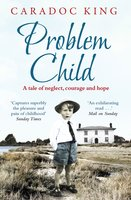 Problem Child - Caradoc King
