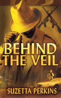 Behind the Veil - Suzetta Perkins