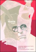 The Yeats Reader, Revised Edition: A Portable Compendium of Poetry, Drama, and Prose - William Butler Yeats