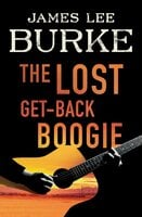 The Lost Get-Back Boogie - James Lee Burke