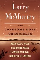 The Lonesome Dove Series - Larry McMurtry