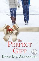 The Perfect Gift - Dani-Lyn Alexander