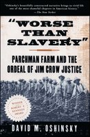 Worse Than Slavery - David M. Oshinsky