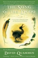 The Song of the Dodo: Island Biogeography in an Age of Extinctions - David Quammen