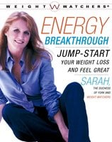 Energy Breakthrough: Jump-start Your Weight Loss and Feel Great - Sarah Ferguson