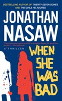When She Was Bad - Jonathan Nasaw
