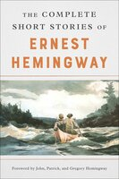 The Complete Short Stories Of Ernest Hemingway: The Finca Vigia Edition - Ernest Hemingway