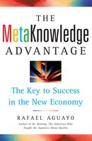 The Metaknowledge Advantage: The Key to Success in the New Economy - Rafael Aguayo
