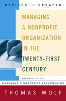 Managing a Nonprofit Organization in the Twenty-First Century - Thomas Wolf