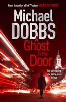 A Ghost at the Door - Michael Dobbs
