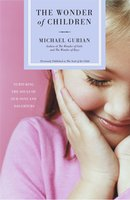 The Wonder of Children: Nurturing the Souls of Our Sons and Daughters - Michael Gurian