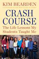 Crash Course: The Life Lessons My Students Taught Me - Kim Bearden
