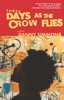 Three Days As the Crow Flies - Danny Simmons