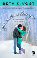 You Made Me Love You: an eShort Sequel to Wish You Were Here - Beth K. Vogt