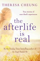 The Afterlife is Real - Theresa Cheung