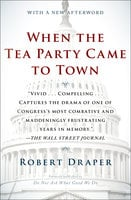 When the Tea Party Came to Town - Robert Draper