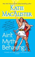 Ain't Myth-behaving: Two Novellas - Katie MacAlister