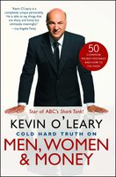 Cold Hard Truth On Men, Women, and Money: 50 Common Money Mistakes and How to Fix Them - Kevin O'Leary