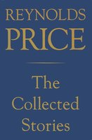 Collected Stories of Reynolds Price - Reynolds Price