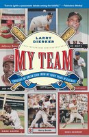 My Team: Choosing My Dream Team from My Forty Years in Baseball - Larry Dierker