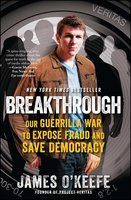 Breakthrough: Our Guerilla War to Expose Fraud and Save Democracy - James O'Keefe