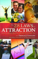 The 28 Laws of Attraction: Stop Chasing Success and Let It Chase You - Thomas J. Leonard