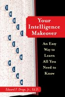 Your Intelligence Makeover: An Easy Way to Learn All You Need to Know - Edward F. Droge