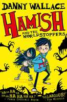 Hamish and the WorldStoppers - Danny Wallace