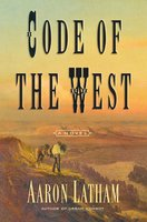 Code of the West - Aaron Latham